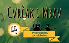 CVRČAK I MRAV - premijera
