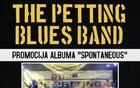 The Petting Blues Band slavi 11. rođendan i promoviše 2. studijski album. Predgrupa je Nikola Čubrilo Band koji će debitovati u Novom Sadu.