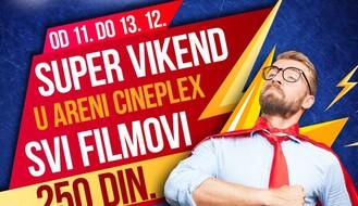 """""""Super vikend"""" uAreni Cineplex od 11. do 13. decembra"""