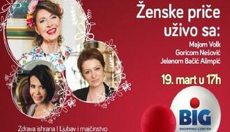Ženske priče: Uživo u BIG-u sa Majom Volk, Goricom Nešović i Jelenom Bačić Alimpić