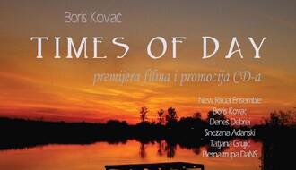 Times of Day: Premijera filma i promocija CD-a Borisa Kovača