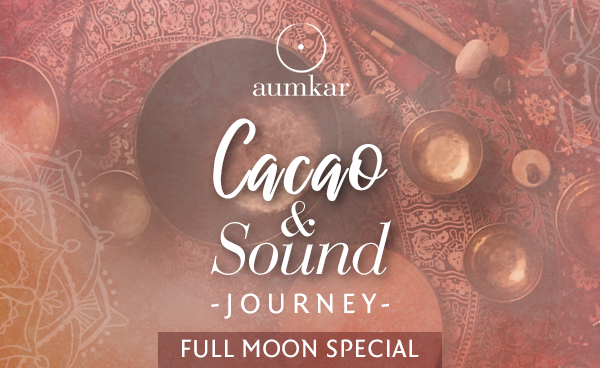 Cacao & Sound Journey ::: Full Moon Special
