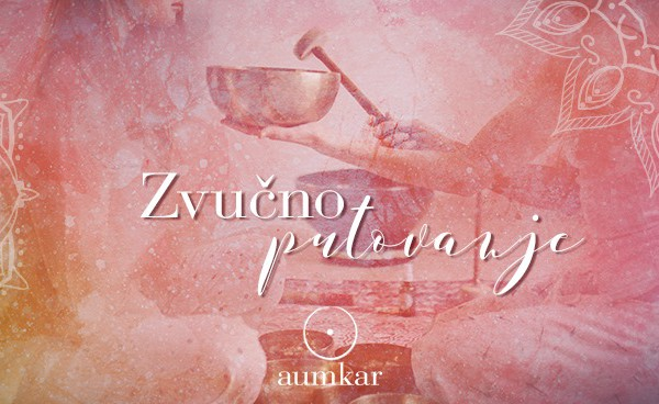 Aumkar Zvučno putovanje ~ Sound Journey