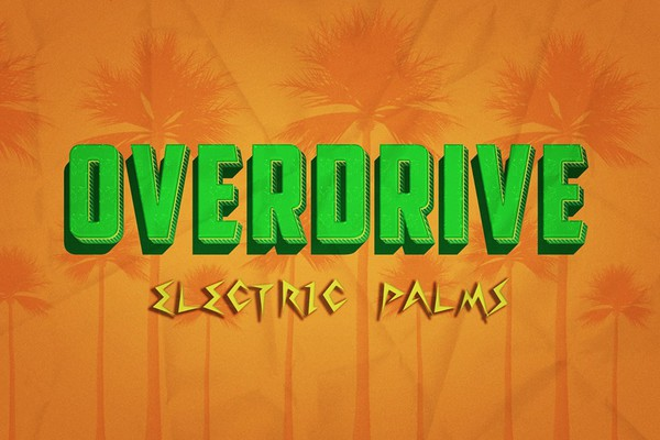 Overdrive: Electric Palms