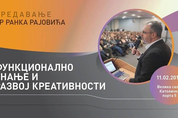 """Dr Ranko Rajović """"Funkcionalno znanje i razvoj kreativnosti"""""""