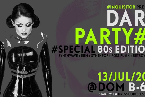► DARK PARTY 8 ► Special Outdoor 80s at Dom B-612