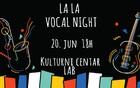 """""""LA LA"""" Vocal Night"""