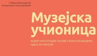 Ideje za učitelje: Zanimljivi časovi u Muzeju Vojvodine